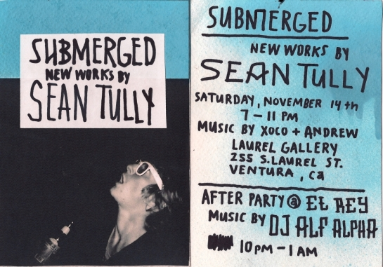 Submerged Artshow Ventura  - New works by Sean Tully