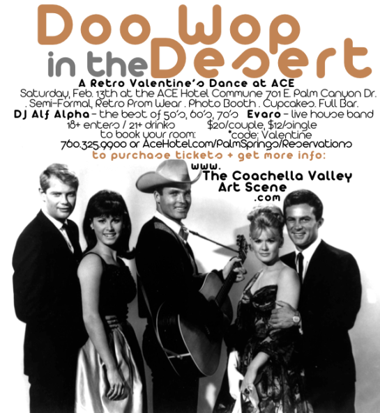 The Coachella Valley Art Scene & Ace Hotel Palm Springs present Doo Wop in the Desert