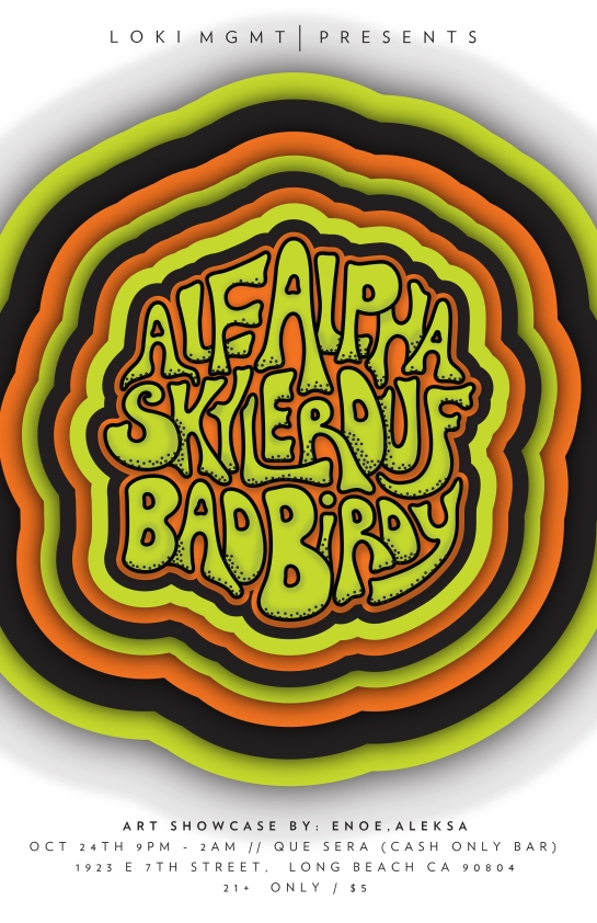 Loki MGMT presents Alf Alpha, Skylar Duf, Bad Birdy - Pleyerz Club October 24, 2013 Long Beach at Que Sera Bar