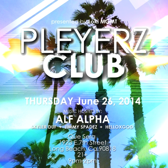 Pleyerz Club with Alf Alpha June 2014
