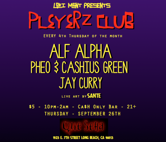 Pleyerz Club @ Que Sera Long Beach - Sept 26