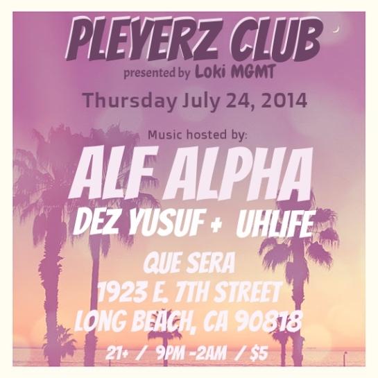 Pleyerz Club with Alf Alpha - July 2014