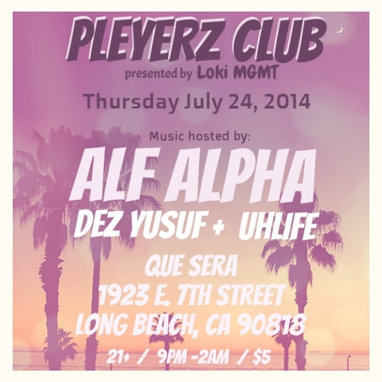 Pleyerz Club with Alf Alpha - July 2014