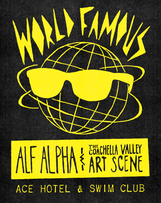 World Famous with DJ Alf Alpha and The Coachella Valley Art Scene at The Ace Hotel Palm Springs