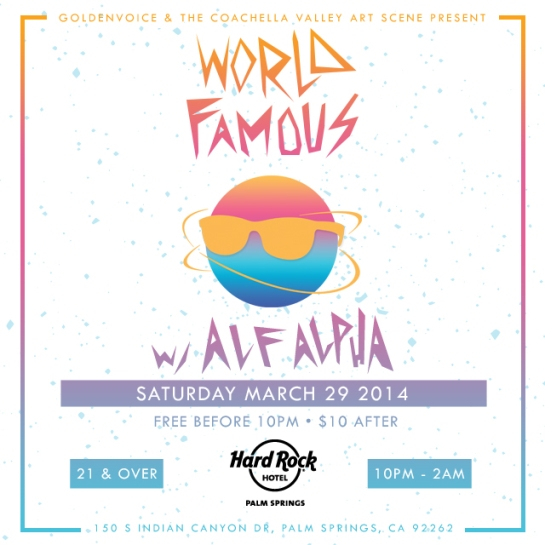 World Famous Party with Alf Alpha presented by Goldenvoice and The Coachella Valley Art Scene
