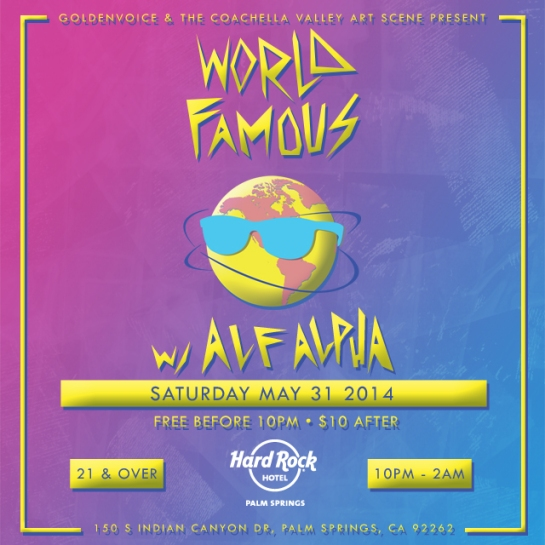 World Famous Party with Alf Alpha presented by Goldenvoice & The Coachella Valley Art Scene at Hard Rock Hotel Palm Springs