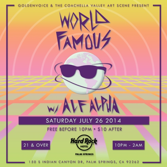 World Famous with Alf Alpha presented by The CVAS & Goldenvoice at Hard Rock Palm Springs