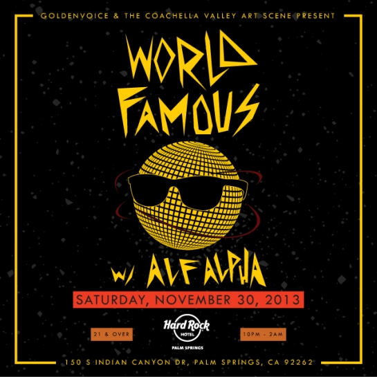 World Famous Party with Alf Alpha presented by Goldenvoice and The CVAS  - Nov. 30, 3013