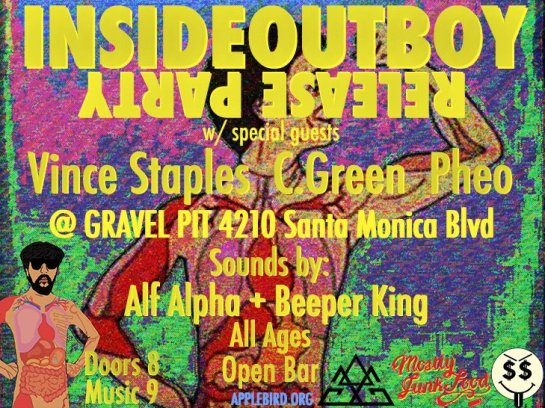 Speak Inside Out Boy Release Party with Alf Alpha , Vince Staples , Pheo , C.Green , and West Side TY at Gravel Pit Silverlake Los Angeles