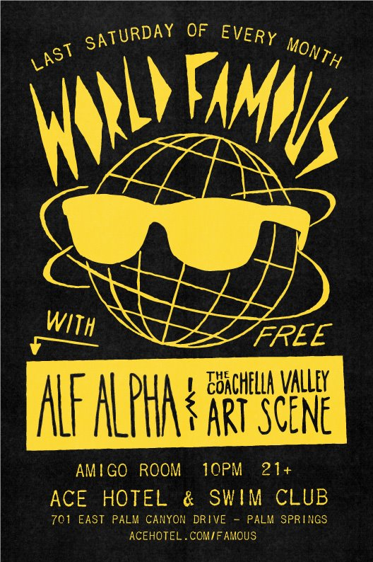 World Famous With Alf Alpha and The Coachella Valley Art Scene at The Ace Hotel Palm Springs 2012