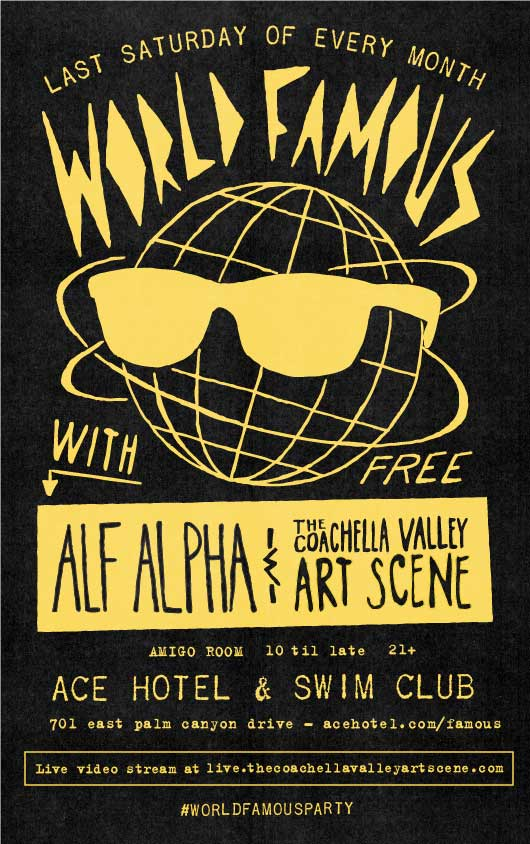 World Famous Monthly Party with Alf Alpha and The Coachella Valley Art Scene