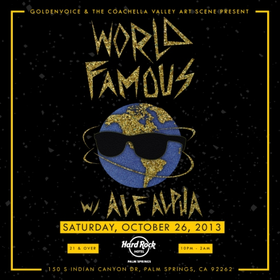 World Famous Party with Alf Alpha presented by Goldenvoice and The Coachella Valley Art Scene at The Hard Rock Hotel Palm Springs - Oct. 26, 2015