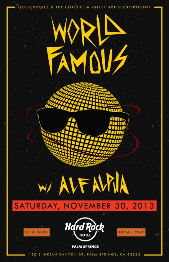 World  Famous Party with Alf Alpha presented by Goldenvoice and The Coachella Valley Art Scene - Nov. 30th