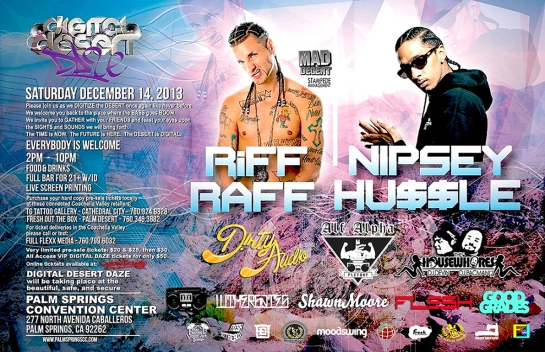 Digital Desert Daze 2013 with Riff Raff, Nipsey Hussle, Alf Alpha, and more  December 14, 2013