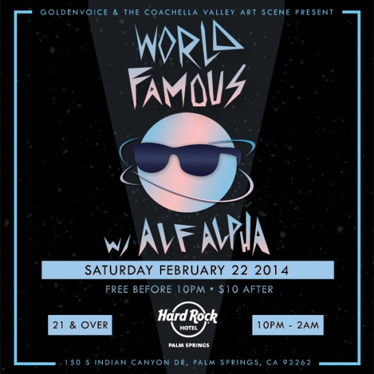 World Famous Party with Alf Alpha presented by  The Coachella Valley Art Scene & GoldenVoice