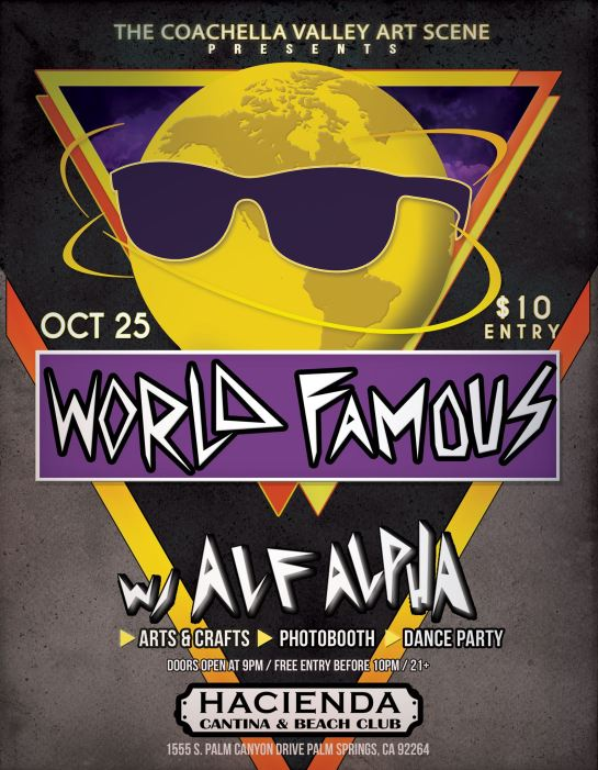 World Famous Party with Alf Alpha presented by The Coachella Valley Art Scene at Hacienda Beach Club. Every Last Saturday in Palm Springs