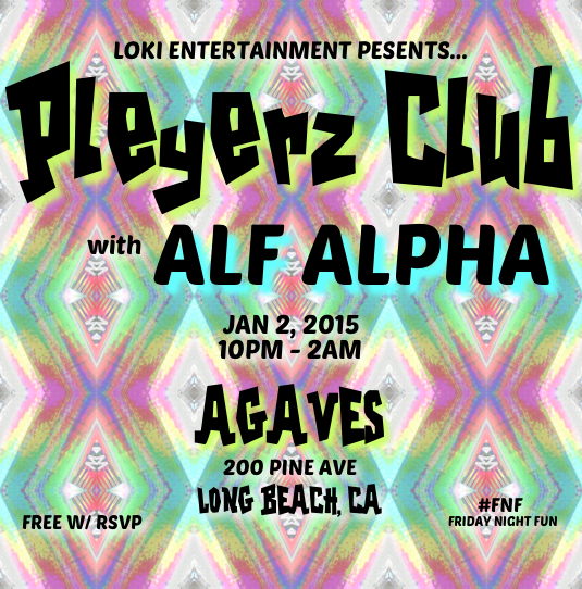 Pleyerz Club with Alf Alpha Long Beach Agaves Jan 2, 2015