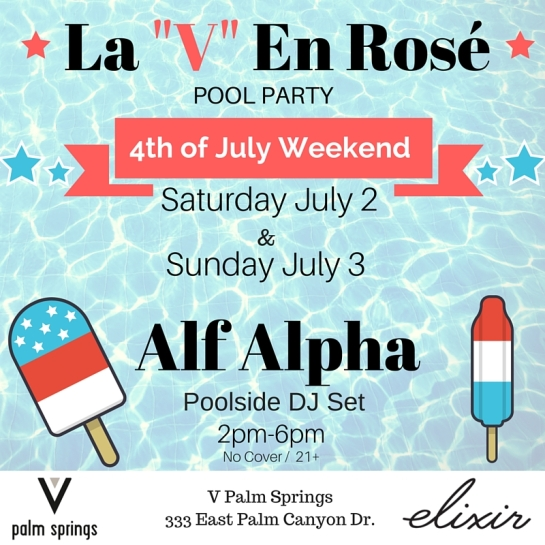 4th of July Weekend V Hotel Palm Springs 2016